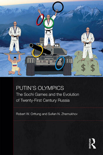 Putin's Olympics The Sochi Games and the Evolution of Twenty-First Century Russia book cover