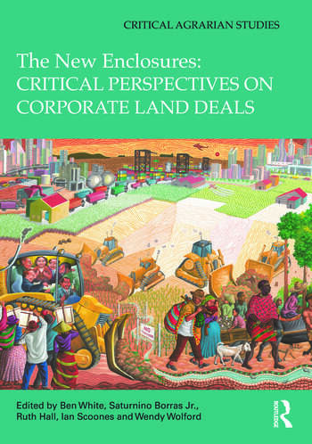 The New Enclosures: Critical Perspectives on Corporate Land Deals book cover