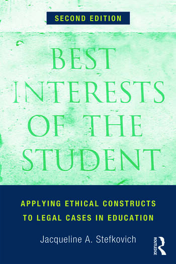 Best Interests of the Student Applying Ethical Constructs to Legal Cases in Education book cover