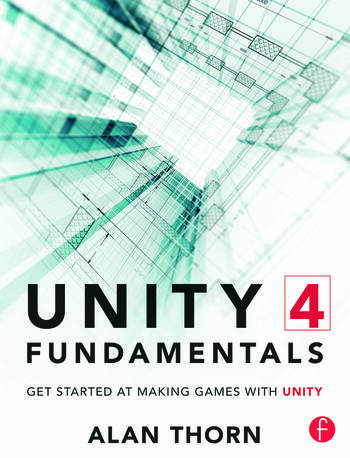 Unity 4 Fundamentals Get Started at Making Games with Unity book cover