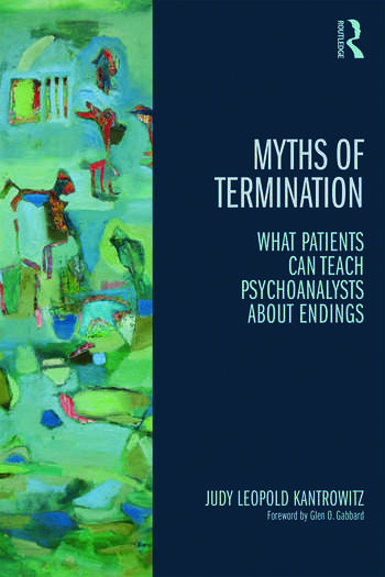 Myths of Termination What patients can teach psychoanalysts about endings book cover
