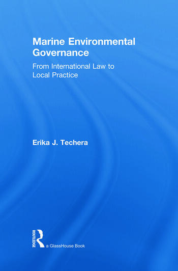 Marine Environmental Governance From International Law to Local Practice book cover