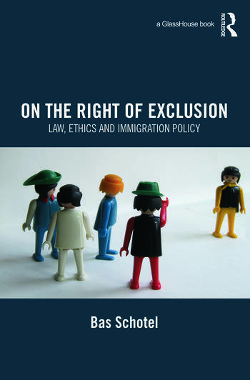 On the Right of Exclusion Law, Ethics and Immigration Policy book cover