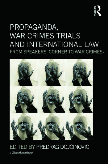 Propaganda, War Crimes Trials and International Law From Speakers' Corner to War Crimes book cover