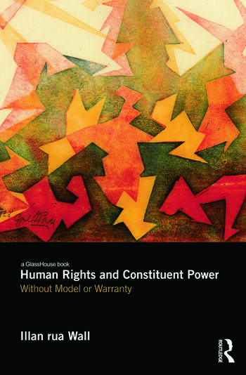 Human Rights and Constituent Power Without Model or Warranty book cover