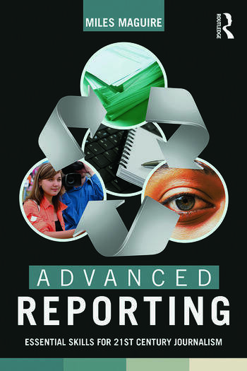 Advanced Reporting Essential Skills for 21st Century Journalism book cover