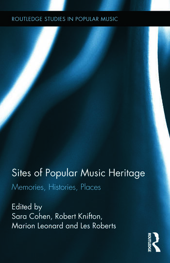 Sites of Popular Music Heritage Memories, Histories, Places book cover