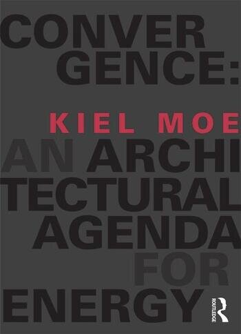 Convergence: An Architectural Agenda for Energy book cover