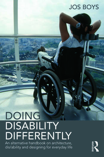 Doing Disability Differently An alternative handbook on architecture, dis/ability and designing for everyday life book cover