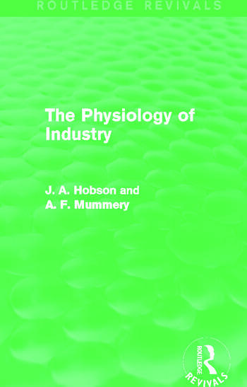 The Physiology of Industry (Routledge Revivals) book cover