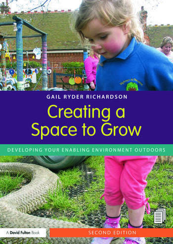Creating a Space to Grow Developing your enabling environment outdoors book cover