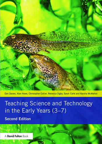Teaching Science and Technology in the Early Years (3-7) book cover
