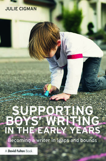 Supporting Boys' Writing in the Early Years Becoming a writer in leaps and bounds book cover