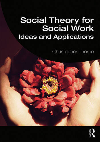 Social Theory for Social Work Ideas and Applications book cover