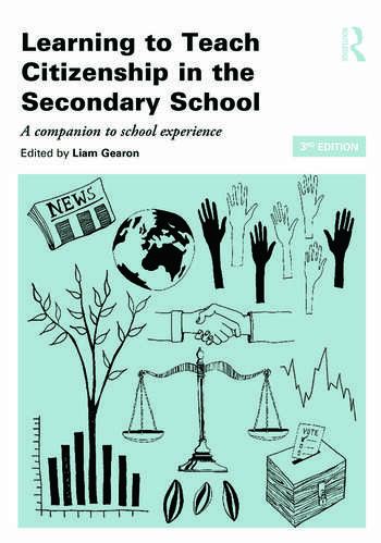 Learning to Teach Citizenship in the Secondary School A companion to school experience book cover