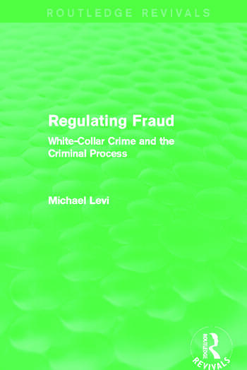 Regulating Fraud (Routledge Revivals) White-Collar Crime and the Criminal Process book cover