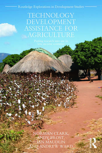 Technology Development Assistance for Agriculture Putting research into use in low income countries book cover