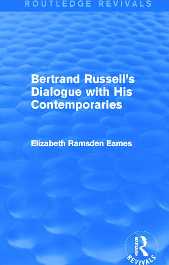 Bertrand Russell's Dialogue with His Contemporaries (Routledge Revivals) book cover