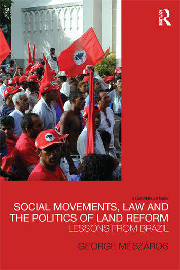 Social Movements, Law and the Politics of Land Reform book cover
