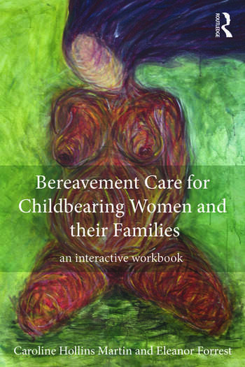 Bereavement Care for Childbearing Women and their Families An Interactive Workbook book cover