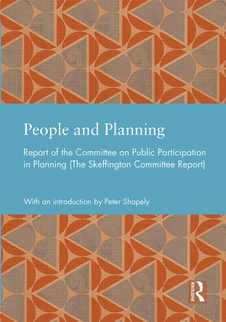People and Planning Report of the Committee on Public Participation in Planning (The Skeffington Committee Report) book cover