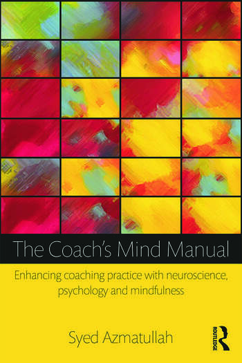 The Coach's Mind Manual Enhancing coaching practice with neuroscience, psychology and mindfulness book cover
