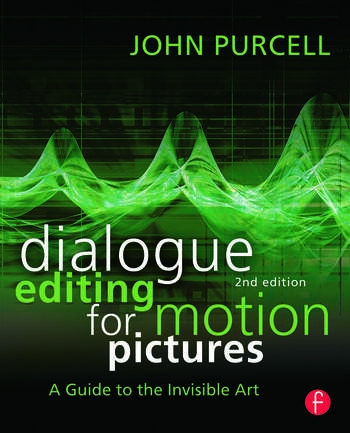 Dialogue Editing for Motion Pictures A Guide to the Invisible Art book cover