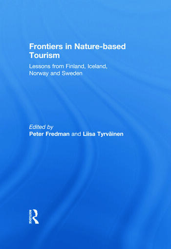 Frontiers in Nature-based Tourism Lessons from Finland, Iceland, Norway and Sweden book cover