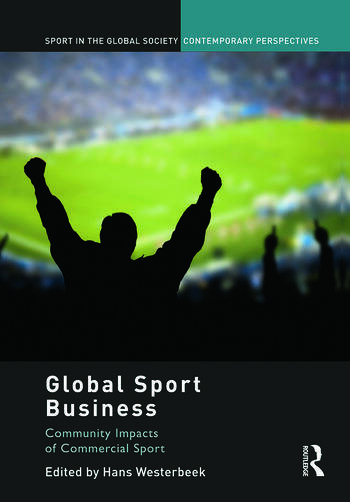 Global Sport Business Community Impacts of Commercial Sport book cover