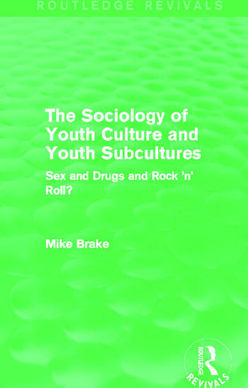 The Sociology of Youth Culture and Youth Subcultures (Routledge Revivals) Sex and Drugs and Rock 'n' Roll? book cover