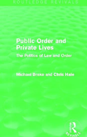 Public Order and Private Lives (Routledge Revivals) The Politics of Law and Order book cover