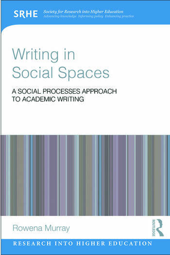 Writing in Social Spaces A social processes approach to academic writing book cover