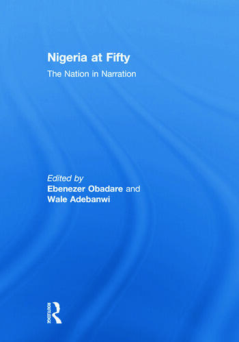 Nigeria at Fifty The Nation in Narration book cover