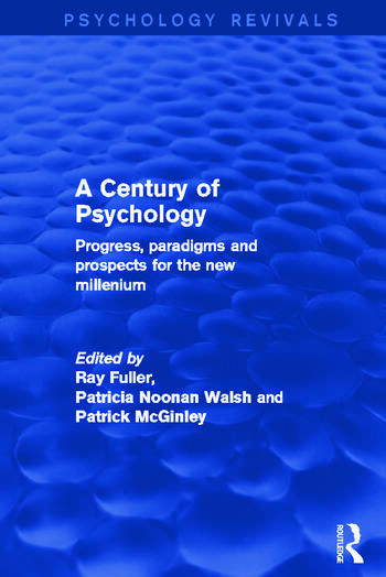 A Century of Psychology Progress, Paradigms and Prospects for the New Millennium book cover
