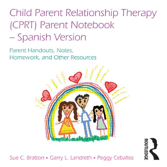 Child Parent Relationship Therapy (CPRT) Parent Notebook, Spanish Version Parent Handouts, Notes, Homework, and Other Resources book cover
