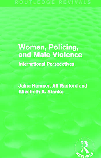 Women, Policing, and Male Violence (Routledge Revivals) International Perspectives book cover