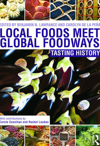 Local Foods Meet Global Foodways Tasting History book cover