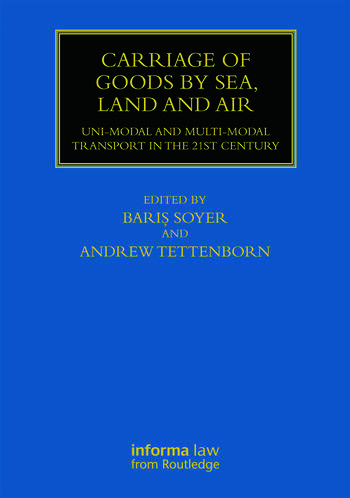 Carriage of Goods by Sea, Land and Air Uni-modal and Multi-modal Transport in the 21st Century book cover