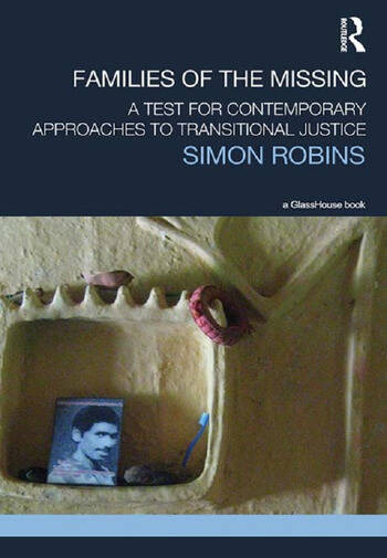 Families of the Missing A Test for Contemporary Approaches to Transitional Justice book cover