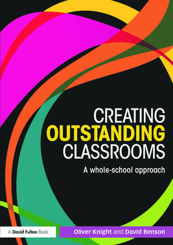 Creating Outstanding Classrooms A whole-school approach book cover