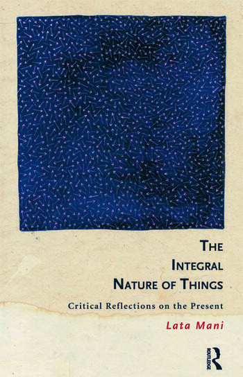 The Integral Nature of Things Critical Reflections on the Present book cover