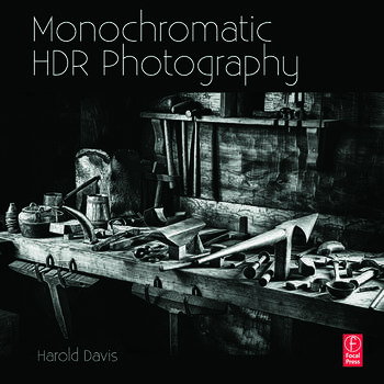 Monochromatic HDR Photography: Shooting and Processing Black & White High Dynamic Range Photos book cover