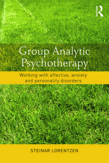 Group Analytic Psychotherapy Working with affective, anxiety and personality disorders book cover