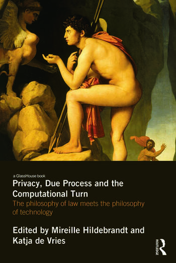 Privacy, Due Process and the Computational Turn The Philosophy of Law Meets the Philosophy of Technology book cover