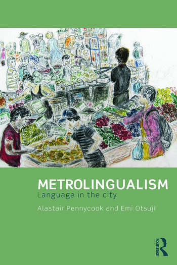 Metrolingualism Language in the City book cover