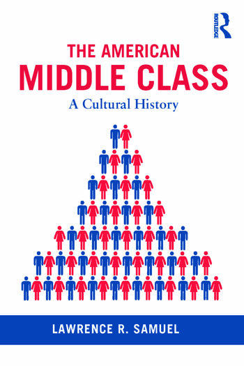 The American Middle Class A Cultural History book cover