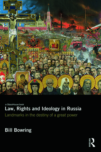 Law, Rights and Ideology in Russia Landmarks in the Destiny of a Great Power book cover