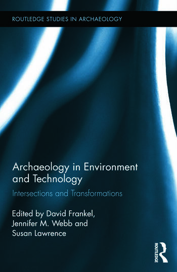 Archaeology in Environment and Technology Intersections and Transformations book cover
