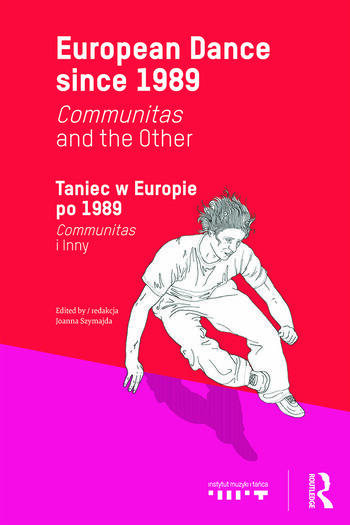 European Dance since 1989 Communitas and the Other book cover
