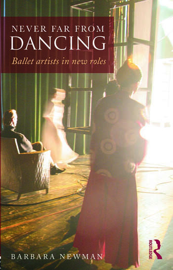 Never Far from Dancing Ballet artists in new roles book cover